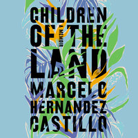 Children of the Land - Marcelo Hernandez Castillo