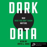 Dark Data: Why What You Don't Know Matters - David J. Hand