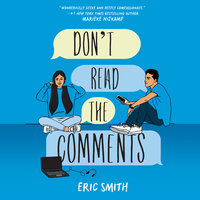 Don't Read the Comments - Eric Smith