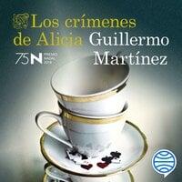 Los crímenes de Alicia - Guillermo Martínez