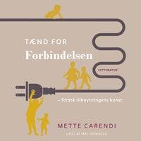 Tænd for forbindelsen - Mette Carendi