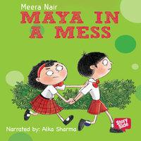 Maya in a mess - Meera Nair