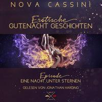 Erotische Gutenacht Geschichten - Band 4: Eine Nacht unter Sternen - Nova Cassini