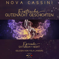 Erotische Gutenacht Geschichten - Band 6: Saturday Night - Nova Cassini