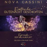 Erotische Gutenacht Geschichten - Band 9: Der Urlaubsflirt - Nova Cassini