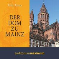 Der Dom zu Mainz - Fritz Arens