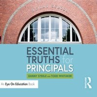 Essential Truths for Principals - Todd Whitaker, Danny Steele