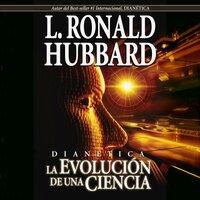 Dianética: La Evolución de una Ciencia - L. Ron Hubbard