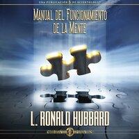 El Manual de Funcionamiento de la Mente - L. Ron Hubbard