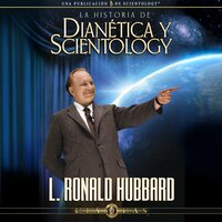 La Historia de Dianética y Scientology - L. Ron Hubbard