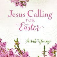 Jesus Calling for Easter - Sarah Young