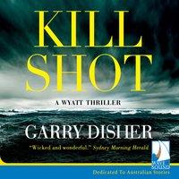 Kill Shot - Garry Disher