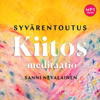 Syvärentoutus Kiitos-meditaatio - Sanni Nevalainen