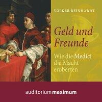 Geld und Freunde: Wie die Medici die Macht eroberten