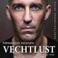 Vechtlust - het leven van topvoetballer Fernando Ricksen - Vincent de Vries