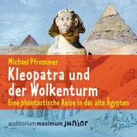 Kleopatra und der Wolkenturm - Michael Pfrommer