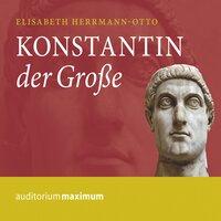 Konstantin der Große - Elisabeth Herrmann-Otto
