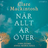 När allt är över - Clare Mackintosh