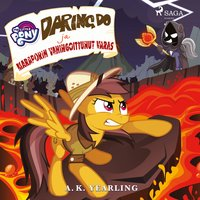 My Little Pony - Daring Do ja Maraporin vahingoittunut varas - A. K. Yearling
