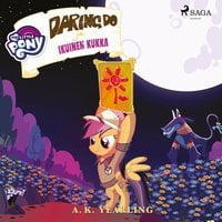 My Little Pony - Daring Do ja Ikuinen kukka - A. K. Yearling