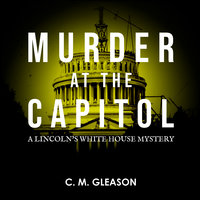 Murder at the Capitol - C.M. Gleason