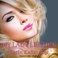 My Lady Lipstick - Karin Kallmaker