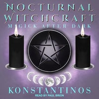 Nocturnal Witchcraft: Magick After Dark - Konstantinos