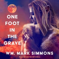 One Foot in the Grave - William Mark Simmons