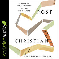 Post Christian: A Guide To Contemporary Thought and Culture - Gene Edward Veith