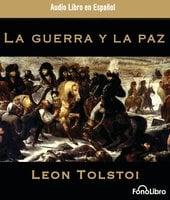 La Guerra y la Paz - León Tolstoi