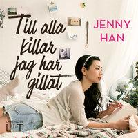 Till alla killar jag har gillat - Jenny Han