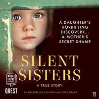 Silent Sisters: A True Story - Joanne Lee, Ann Cusack, Joe Cusack
