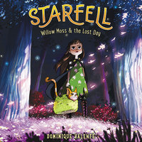 Starfell: Willow Moss & the Lost Day - Dominique Valente