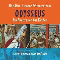 Odysseus - Ein Abenteuer für Kinder - Elke Böhr