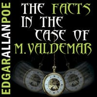 The Facts in the Case of M. Valdemar - Edgar Allan Poe