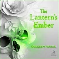 The Lantern's Ember - Colleen Houck