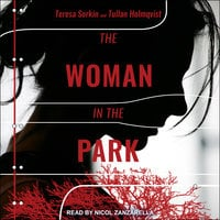 The Woman in the Park - Tullan Holmqvist, Teresa Eschrich