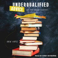 Underqualified Advice - Drew Hayes