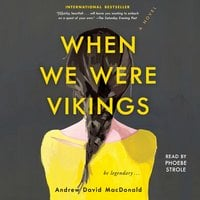 When We Were Vikings - Andrew David MacDonald