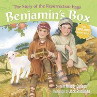 Benjamin's Box: The Story of the Resurrection Eggs - Melody Carlson