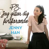 PS. Jag gillar dig fortfarande - Jenny Han