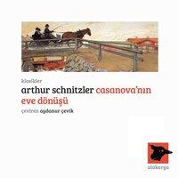 Casanova'nın Eve Dönüşü - Arthur Schnitzler