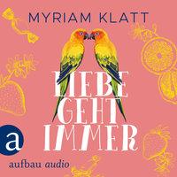 Liebe geht immer - Myriam Klatt