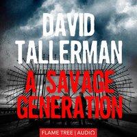 A Savage Generation - David Tallerman