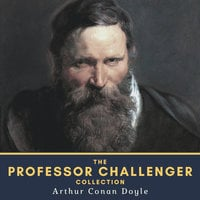 The Professor Challenger Collection - Arthur Conan Doyle
