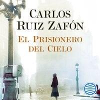 El Prisionero del Cielo - Carlos Ruiz Zafon