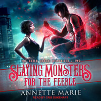 Slaying Monsters for the Feeble - Annette Marie