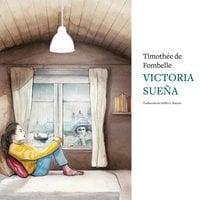 Victoria sueña - Thimotèe Fombelle, Timothée de Fombelle