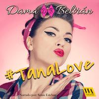 #TanaLove - Dama Beltrán