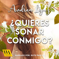 ¿Quieres soñar conmigo? - Andrea López
